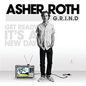 G.R.I.N.D. (Get Ready It's A New Day) by Asher Roth