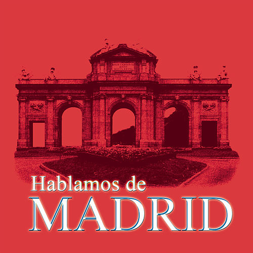 Hablamos De Madrid by Various Artists