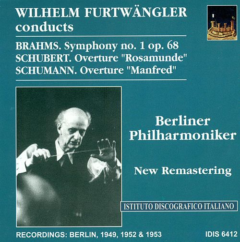Brahms, J.: Symphony No. 1 / Schubert, F.: Overture To Rosamunde, Fursten Von Cypern / Schumann, R.: Manfred Overture (Furtwangler) (1949, 1952, 1953) by Wilhelm Furtwangler