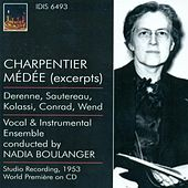 Charpentier, M.-A.: Medee / Monteverdi, C.: Madrigals (Boulanger) (1937, 1953) by Various Artists