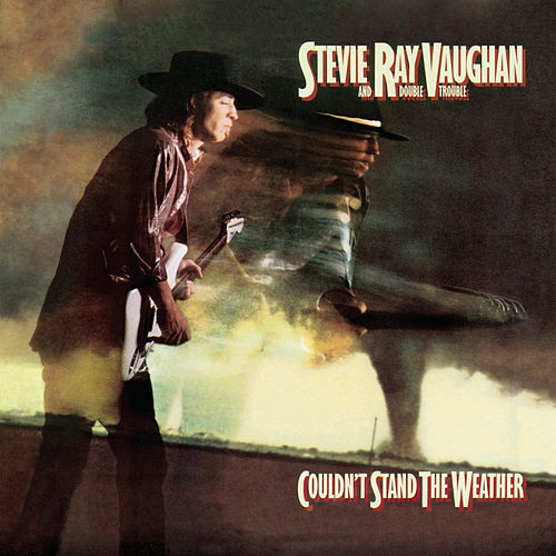 Couldn't Stand The Weather (Legacy Edition) by Stevie Ray Vaughan