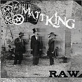 Raw by Matt King