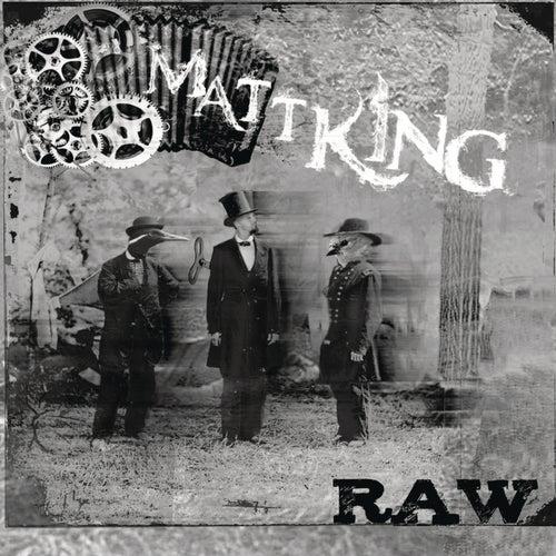 Raw by Matt King