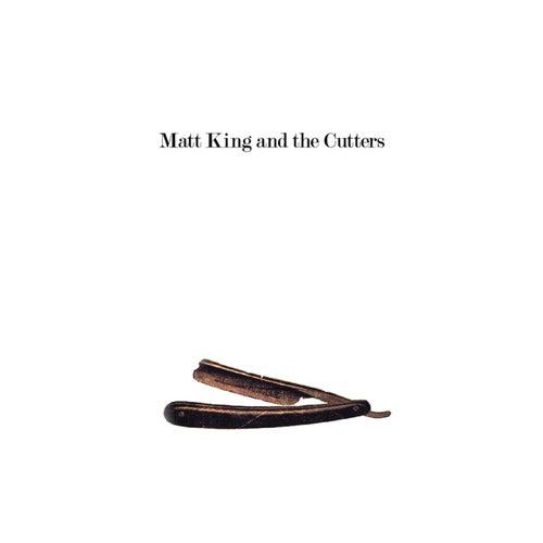 Matt King and the Cutters by Matt King