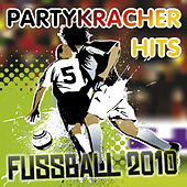 Partykracher Hits Fussball 2010 by Various Artists