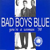 You're A Woman '98 by Bad Boys Blue
