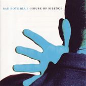 House Of Silence by Bad Boys Blue