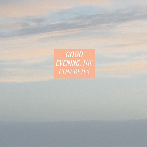 Good Evening by The Concretes