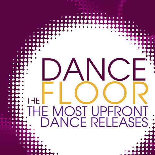 The Dance Floor by Various Artists