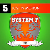 Lost In Motion by System F