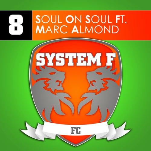 Soul On Soul by System F