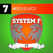 Needlejuice by System F