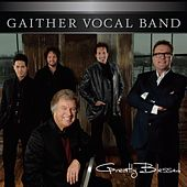 Greatly Blessed by Gaither Vocal Band