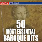 50 Most Essential Baroque Hits by Various Artists