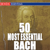 50 Most Essential Bach Pieces by Various Artists