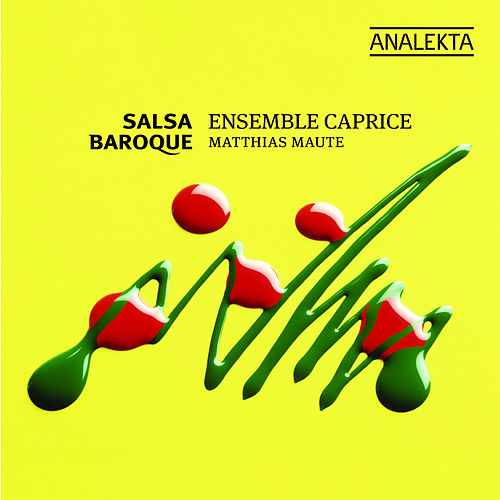 Salsa Baroque by Ensemble Caprice