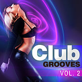 Club Grooves, Vol. 2 by Various Artists