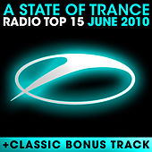 A State Of Trance Radio Top 15 - June 2010 by Various Artists