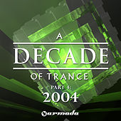 A Decade Of Trance - 2004, Pt. 4 by Various Artists