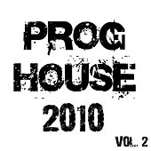 Proghouse 2010, Vol. 2 by Various Artists