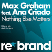 Nothing Else Matters by Max Graham