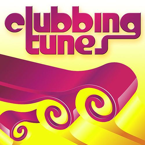 Clubbing Tunes by Various Artists