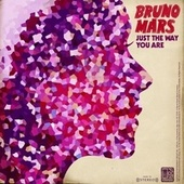 Just The Way You Are by Bruno Mars