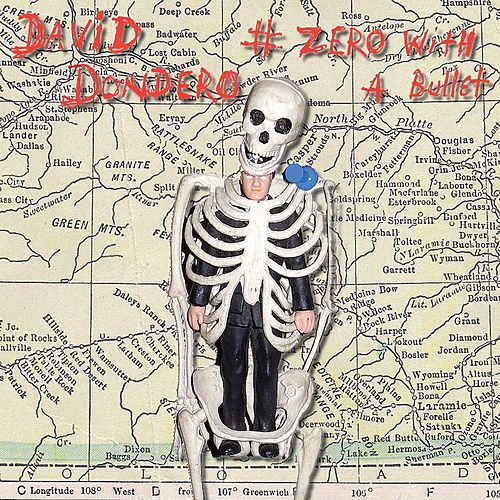 # Zero With A Bullet by David Dondero