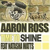 Time To Shine feat Natasha Watts by Aaron Ross
