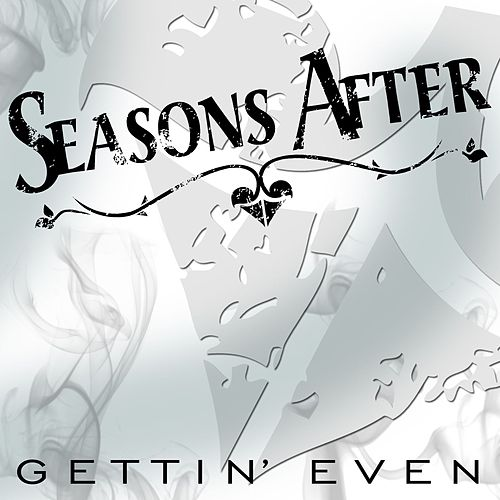 Gettin' Even by Seasons After