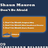 Don't be Afraid by Shaun Mauren