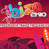 Ibiza 2k10 Progressive Trance Frequencies by Various Artists