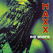 No More (I Can't Stand It) - Original + Remixes by Maxx
