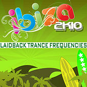 Ibiza 2k10 Laidback Trance Frequencies by Various Artists