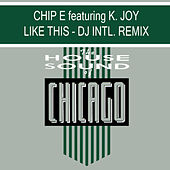 Like This DJ International Remix by Chip E