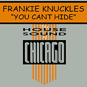 You Can't Hide by Frankie Knuckles