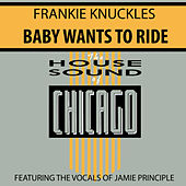 Baby Wants To Ride by Frankie Knuckles