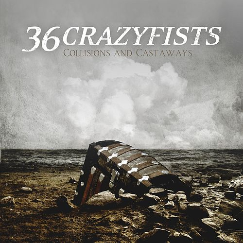 Collisions And Castaways by 36 Crazyfists