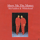 Show Me the Money by McFadden and Whitehead