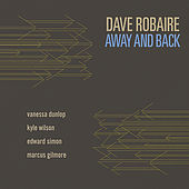 Away and Back by Dave Robaire