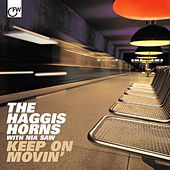 Keep On Movin' by The Haggis Horns