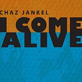 I Come Alive (Remix) by Chaz Jankel