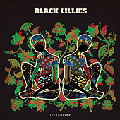 Black Lillies by The Black Lillies