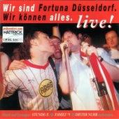 Wir Sind Fortuna Düsseldorf. Wir Können Alles. Live! von Various Artists