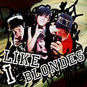 I Like Blondes 2.0 by J Bigga