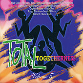 Total Togetherness Vol. 5 by Various Artists