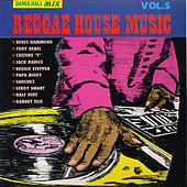 Reggae House Music Vol. 5 by Various Artists