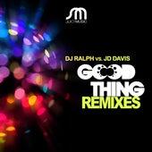 Good Thing Remixes by Dj Ralph