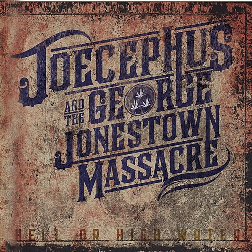 Hell Or High Water by Joecephus and the George Jonestown Massacre