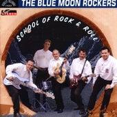 School Of Rock & Roll by The Blue Moon Rockers